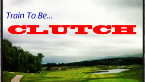 Tips for becoming a clutch golfer - Golficity