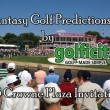 Fantasy Golf Predictions - 2013 Crowne Plaza Invitational