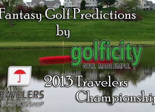Fantasy Golf Predictions - 2013 Travelers Championship