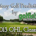 Fantasy Golf Predictions - 2013 OHL Classic