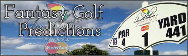 Fantasy Golf Picks and Predictions – 2014 Arnold Palmer Invitational