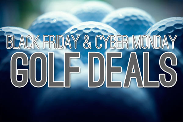 The Best Black Friday and Cyber Monday Golf Deals for 2014