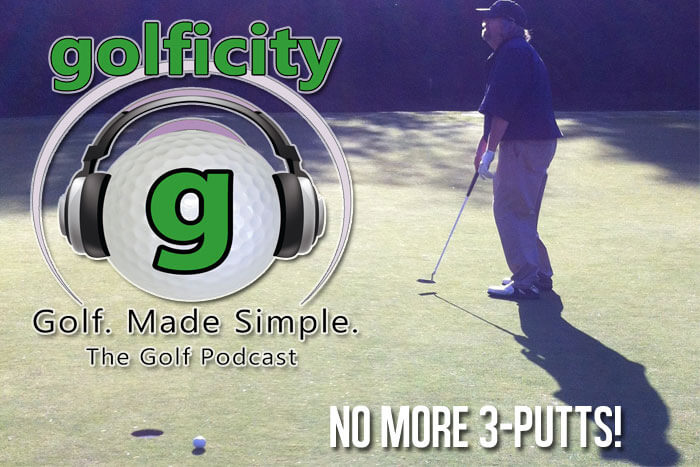 The Golf Podcast by Golficity No More 3-Putts