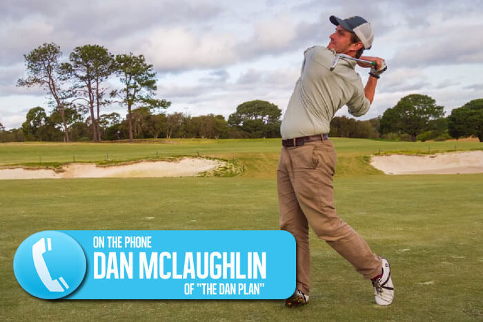 Dan McLaughlin of The Dan Plan - The Golf Podcast