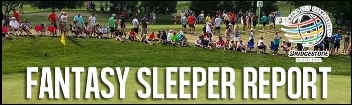Fantasy-Golf-Sleeper-Report-2016-WGC-Bridgestone-Invitational-Sleeper-Inside-Fixed
