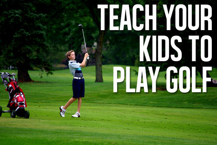 How to Teach Your Kids to Play Golf
