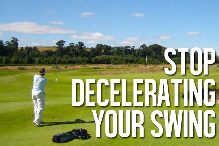 Stop Your Golf Swing Deceleration