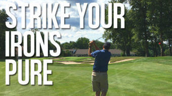 How to Hit Your Irons Pure and Get More Solid Strikes