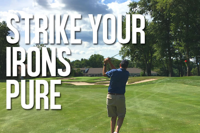 how-to-hit-your-irons-pure-and-get-more-solid-strikes