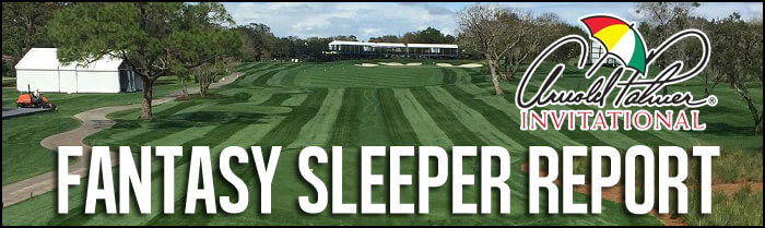 Fantasy-Golf-Sleeper-Report-Arnold-Palmer-Invitational-Inside