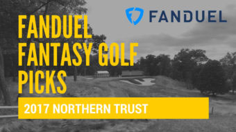 FanDuel Fantasy Golf Picks and Predictions – The Northern Trust