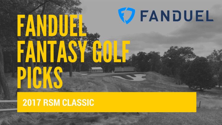FanDuel Fantasy Golf Picks and Predictions 2017 RSM Classic
