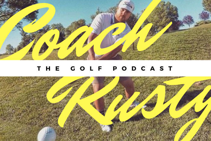 Coach Rusty on The Golf Podcast