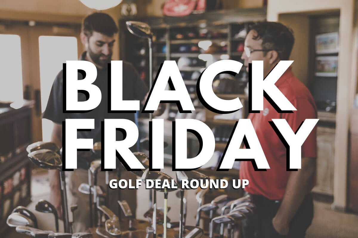 2019 Black Friday Cyber Monday Golf Deal Round Up